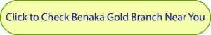 benaka gold branch